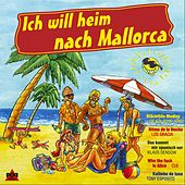 Play & Download Ich Will Heim Nach Mallorca by Various Artists | Napster