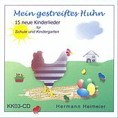 Mein Gestreiftes Huhn by Familie Heimeier