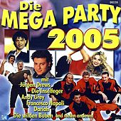Play & Download Die Mega Party 2005 by Various Artists | Napster