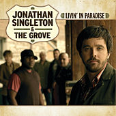 Play & Download Livin' In Paradise by Jonathan Singleton and the Grove | Napster