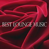 Play & Download Best Lounge Music by Various Artists | Napster