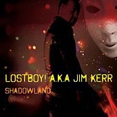 Shadowland by Lostboy! A.K.A. Jim Kerr