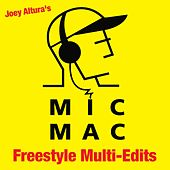 Joey Altura's Micmac Freestyle Multi-Edits by Various Artists