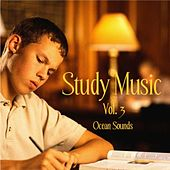 Music for Study, Concentration, and Relaxation Vol 3: Ocean Sounds by Study Music