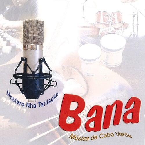 Mostero Nha Tentação by Bana
