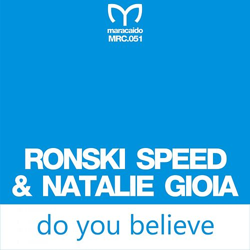 Do You Believe by Ronski Speed