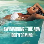 Swimming - The New Bodyforming by Various Artists