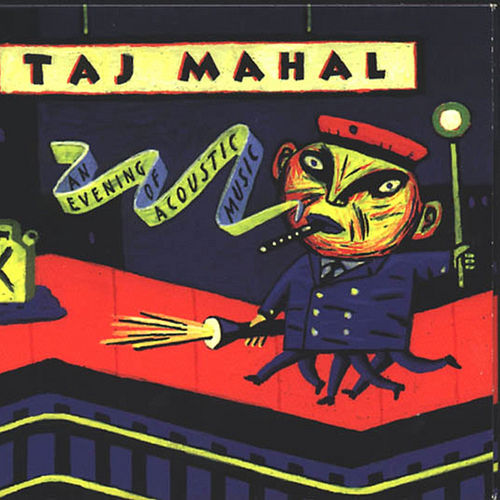 An Evening Of Acoustic Music by Taj Mahal