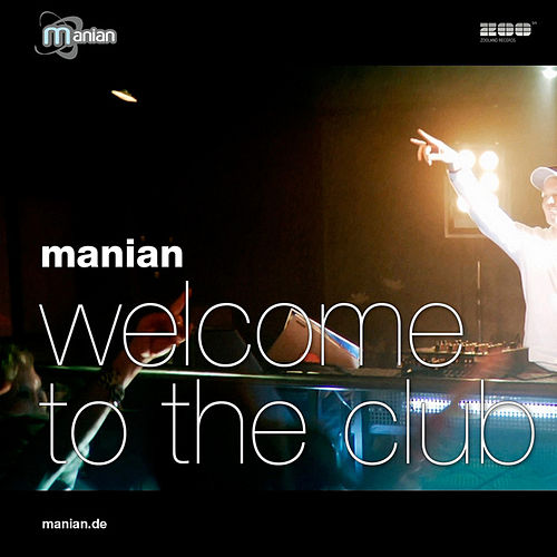 Play & Download Welcome To The Club by Manian | Napster