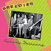 Play & Download Speedy Delivery by The Speedies | Napster