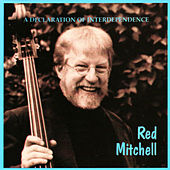 Play & Download A Declaration of Interdependence by Red Mitchell | Napster