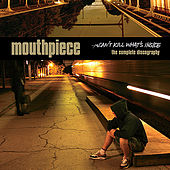 Can't Kill What's Inside: The Complete Discography by Mouthpiece (2)