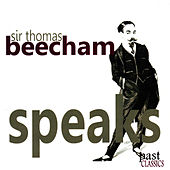 Play & Download Sir Thomas Beecham Speaks by Sir Thomas Beecham | Napster