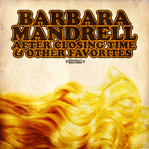 After Closing Time & Other Favorites (Digitally Remastered) by Barbara Mandrell