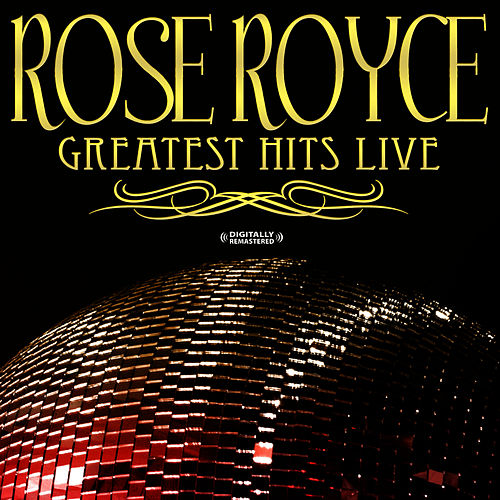 Play & Download Greatest Hits - Live (Digitally Remastered) by Rose Royce | Napster
