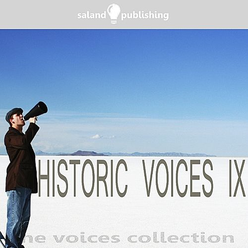 Historic Voices IX by Various Artists