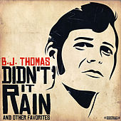 Play & Download Didn't It Rain & Other Favorites (Digitally Remastered) by B.J. Thomas | Napster
