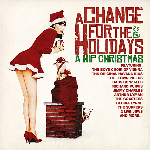 Play & Download A Change For The Holidays: A Hip Christmas by Various Artists | Napster