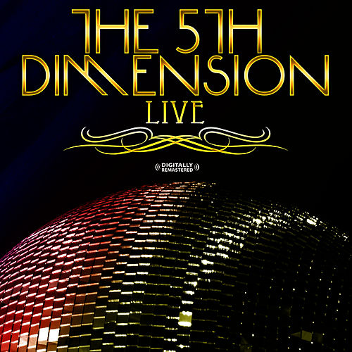 Play & Download Live! (Digitally Remastered) by The 5th Dimension | Napster