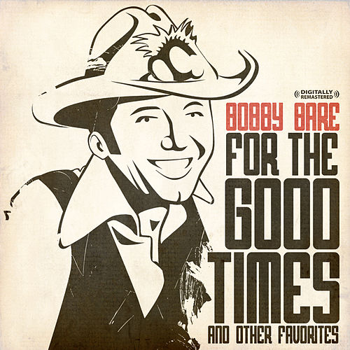 Play & Download For The Good Times & Other Favorites (Digitally Remastered) by Bobby Bare | Napster