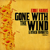 Play & Download Gone With The Wind & Other Favorites (Digitally Remastered) by Eddie Harris | Napster
