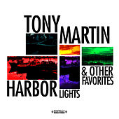 Harbor Lights & Other Favorites (Digitally Remastered) by Tony Martin
