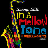 In A Mellow Tone & Other Favorites (Digitally Remastered) by Sonny Stitt