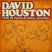 Play & Download I Fall To Pieces & Other Favorites (Digitally Remastered) by David Houston | Napster