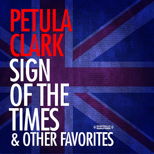 Play & Download Sign Of The Times & Other Favorites (Digitally Remastered) by Petula Clark | Napster