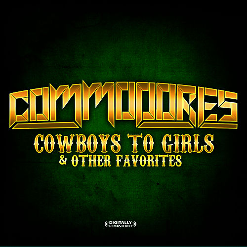 Cowboys To Girls & Other Favorites (Digitally Remastered) by The Commodores