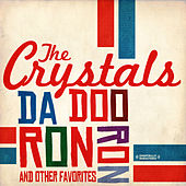 Play & Download Da Doo Ron Ron & Other Favorites (Digitally Remastered) by The Crystals | Napster