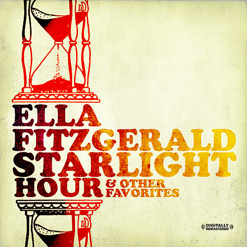 Starlight Hour & Other Favorites (Digitally Remastered) by Ella Fitzgerald