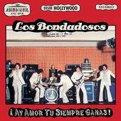 Ay Amor Tu Siempre Ganas by Los Bondadosos