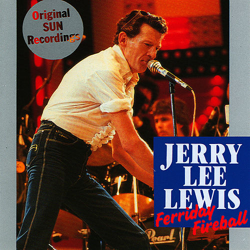 Play & Download Ferriday Fireball by Jerry Lee Lewis | Napster
