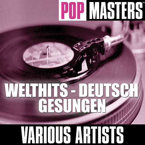 Pop Masters: Welthits - Deutsch Gesungen by Various Artists