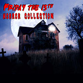 Play & Download Friday The 13th Horror Collection by Various Artists | Napster