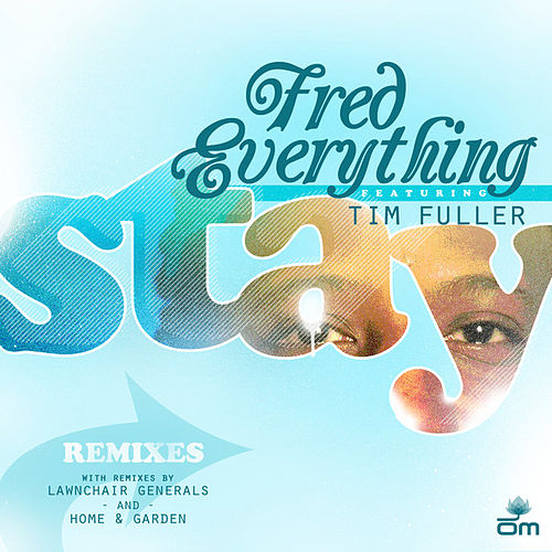 Play & Download Stay Remixes by Fred Everything | Napster