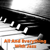 All And Everything With Jazz von Various Artists
