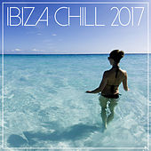 Ibiza Chill 2017 by Various Artists