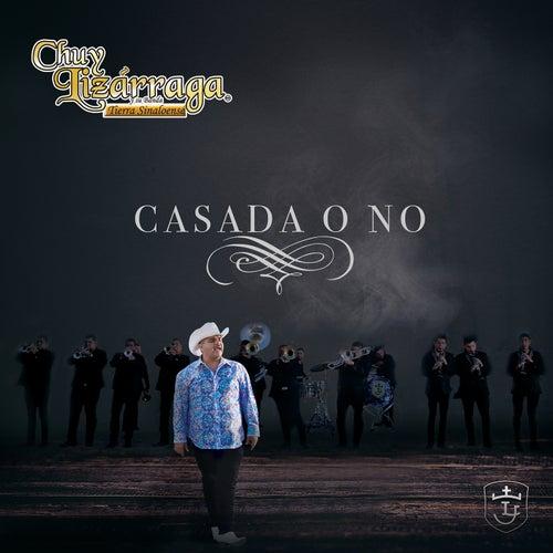 Casada O No by Chuy Lizárraga y Su Banda Tierra Sinaloense