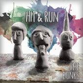 Hit & Run by B.U.N.K.S.