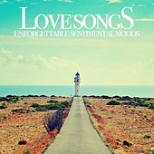 Love Songs (Unforgettable Sentimental Moods) von Various Artists