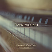 Piano Works I by Emanuel Johnsson
