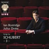 Schubert 3 - Wigmore Hall Live by Julius Drake