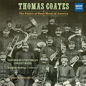 Thomas Coates: The Father of Band Music in America by Newberry's Victorian Cornet Band