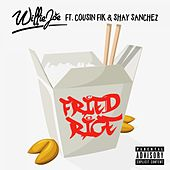 Fried Rice (feat. Cousin Fik & Shay Sanchez) by Willie Joe