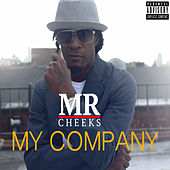 My Company by Mr. Cheeks