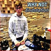 Endstation by Why Not