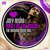 Must Be The Music (The Original Disco Edit) by Joey Negro