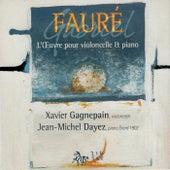 Fauré: L'oeuvre pour violoncelle et piano by Xavier Gagnepain